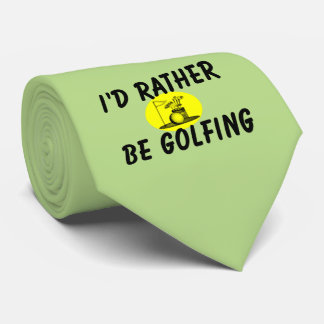 I'd rather be golfing neck tie