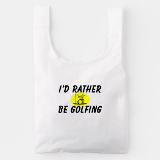 I'd rather be golfing reusable bag