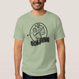 I'd Rather be Golfing T Shirt