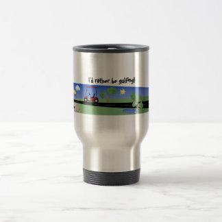 I'd rather be golfing! travel mug