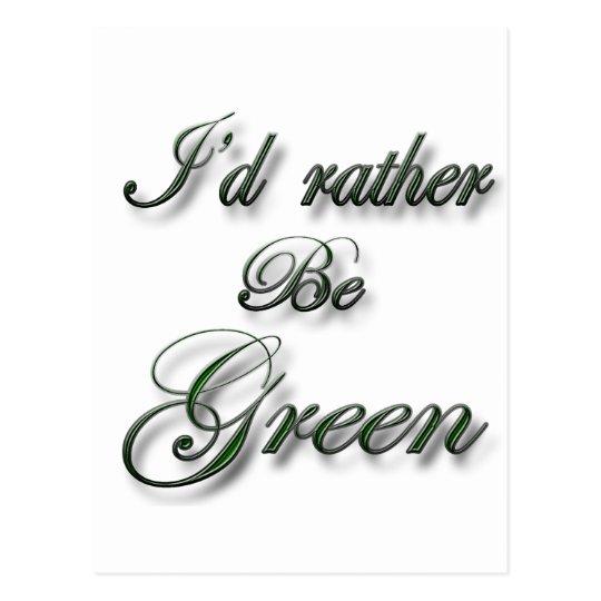I'd rather be Green Postcard