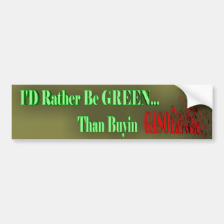 I'D Rather Be Green Sticker Bumper Stickers
