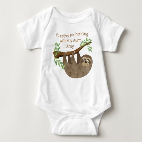 Id rather be hanging with my aunt  Sloth Baby Bodysuit
