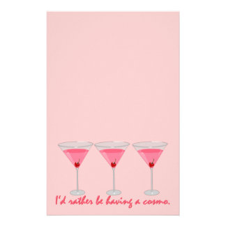I'd rather be having a cosmo. Stationery