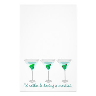 I'd rather be having a martini. Stationery