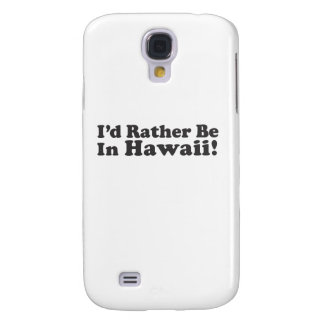 I'd Rather Be Hawaii Samsung Galaxy S4 Case