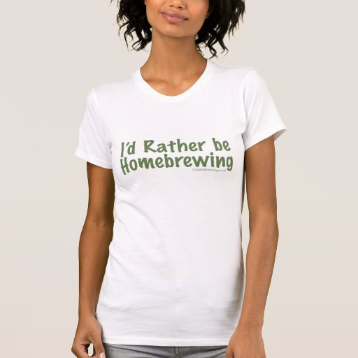 I'd Rather Be Home Brewing Ladies Petite Tee