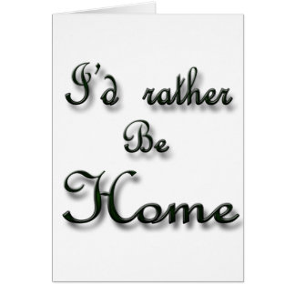 I'd rather be Home Card