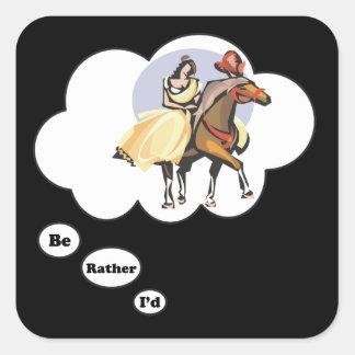 I'd rather be Horseback Riding Square Sticker