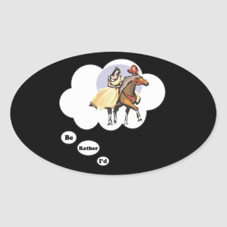 I'd rather be Horseback Riding Oval Sticker