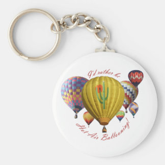 I'd Rather Be Hot Air Ballooning! Basic Round Button Keychain