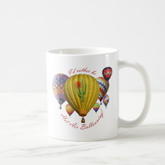 I'd Rather Be Hot Air Ballooning!!! Mugs