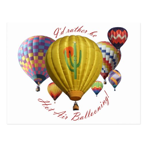 I'd Rather Be Hot Air Ballooning!!! Post Card