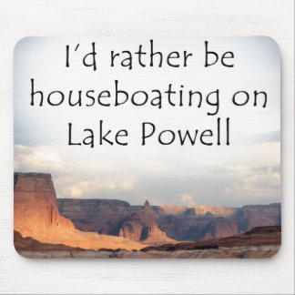 I'd Rather be Houseboating on Lake Powell Mouse Pad