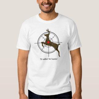 I'd rather be huntin' tee shirt