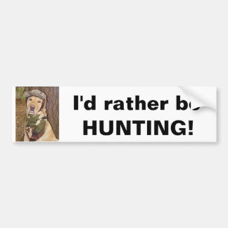 I'd rather be hunting! bumper sticker