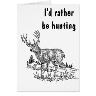 I'd Rather Be Hunting Card
