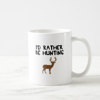 id rather be hunting coffee mug