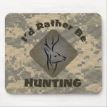 I'd Rather Be Hunting Deer Camo Logo Mouse Pad