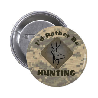 I'd Rather Be Hunting Hunter Logo Pinback Button