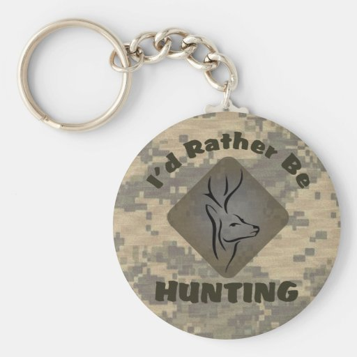 I'd Rather Be Hunting Key Chain