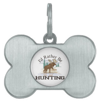 Id Rather Be Hunting Pet ID Tag