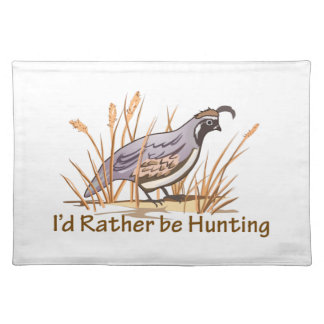 ID RATHER BE HUNTING CLOTH PLACEMAT