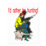 I'd Rather Be Hunting Post Card