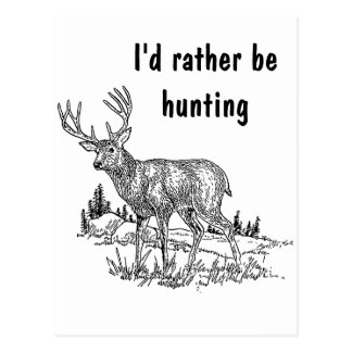 I'd Rather Be Hunting Postcard