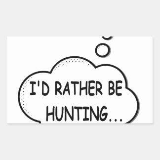I'd Rather Be Hunting Rectangular Sticker
