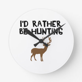 id rather be hunting round clock