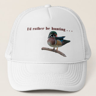 I'd rather be hunting . . . trucker hat