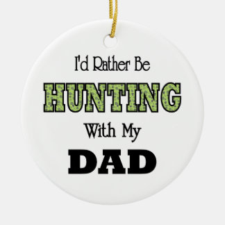 I'd Rather Be Hunting with Dad Double-Sided Ceramic Round Christmas Ornament