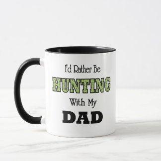 I'd Rather Be Hunting with Dad Mug