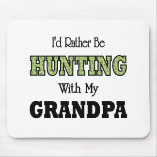 I'd Rather Be Hunting with Grandpa Mouse Pad
