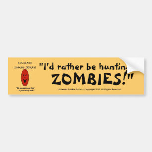 Bumper Sticker I would rather be zombie hunting.