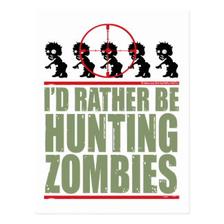I'd Rather Be Hunting Zombies Postcard