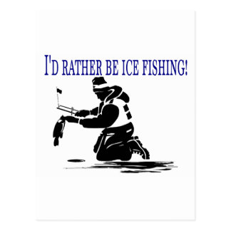 I'd Rather Be Ice Fishing! Postcard