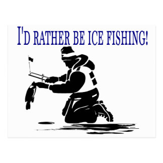 I'd Rather Be Ice Fishing! Postcards
