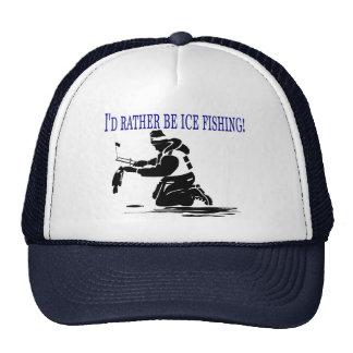 I'd Rather Be Ice Fishing! Trucker Hat