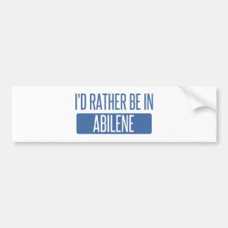I'd rather be in Abilene Bumper Sticker