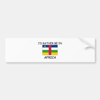 I'd rather be in Africa Bumper Stickers