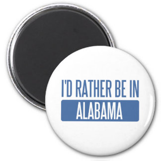 I'd rather be in Alabama 2 Inch Round Magnet
