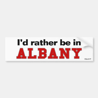 I'd Rather Be In Albany Bumper Stickers