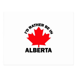 I'd Rather Be in Alberta Postcard