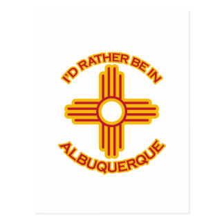 I'd Rather Be In Albuquerque Post Card