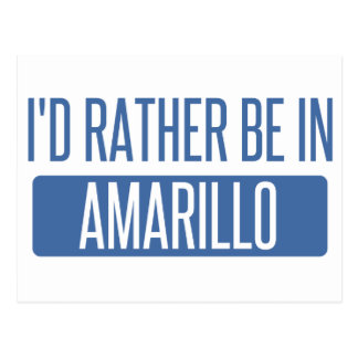 I'd rather be in Amarillo Postcard