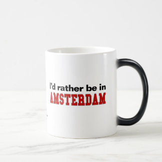 I'd Rather Be In Amsterdam Magic Mug
