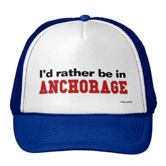 I'd Rather Be In Anchorage Trucker Hat