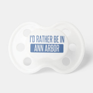 I'd rather be in Ann Arbor Pacifier